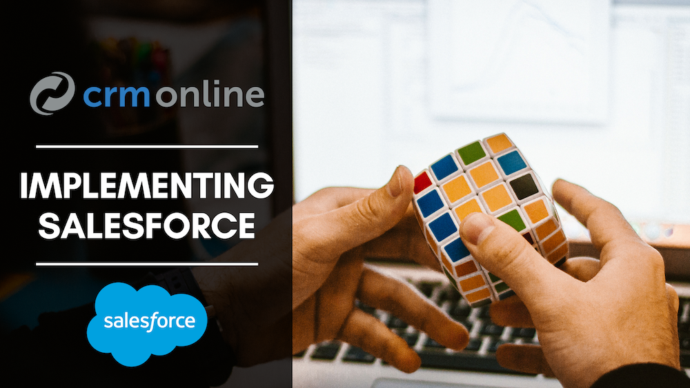 5 Guiding Tips When Implementing Salesforce for Your Business